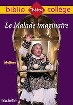 Download this eBook Bibliocollège - Le Malade imaginaire, Molière