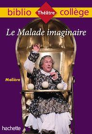 Téléchargez le livre :  Bibliocollège - Le Malade imaginaire, Molière