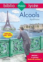 Téléchargez le livre :  Bibliolycée Alcools Apollinaire Bac 2020