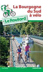 Download this eBook Guide du Routard La Bourgogne du Sud à vélo