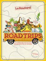Téléchargez le livre :  Road Trip, 40 itinéraires sur les plus belles routes du monde