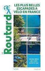 Download this eBook Guide du Routard Les plus belles escapades à vélo en France