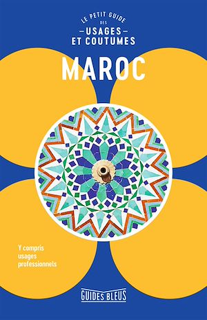 Image de couverture (Maroc : Le petit guide des usages et coutumes)