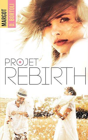 Téléchargez le livre :  Projet Rebirth