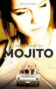 Téléchargez le livre :  L'amertume du mojito