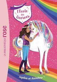 Téléchargez le livre :  L'école des Licornes 01 - Sophia et Rainbow