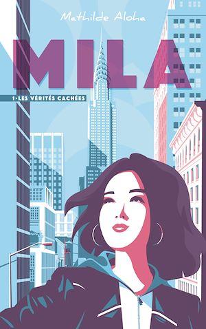 Mila. Volume 1, Les vérités cachées