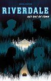 Riverdale - Get out of town (2e roman officiel dérivé de la série Netflix) | Ostow, Micol