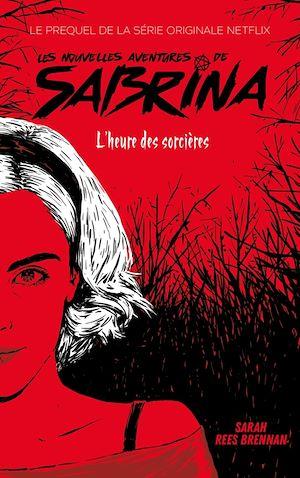 Image de couverture (Les Nouvelles Aventures de Sabrina - Le prequel de la série Netflix)