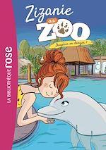 Téléchargez le livre :  Zizanie au zoo 05 - Dauphin en danger !