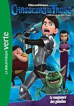 Téléchargez le livre :  Chasseurs de Trolls 03 - La vengeance des gobelins