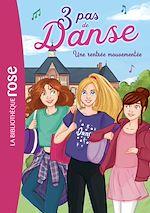 Téléchargez le livre :  3 pas de danse 02 - Une rentrée mouvementée