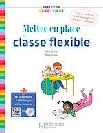 Download this eBook Pratiquer autrement - Mettre en place la classe flexible - ePub FXL - Ed. 2021