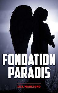 Téléchargez le livre :  Fondation Paradis - Une enquête d'Annika Bengtzon