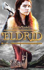 Eldrid - Tome 1 | Endell, Camille