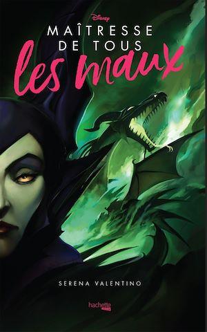 Maîtresse de tous les maux : l'histoire de la fée noire