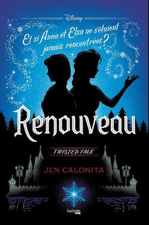 Renouveau : et si Anna et Elsa ne s'étaient jamais rencontrées ?