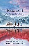 Télécharger le livre :  La Reine des Neiges 2 - La forêt des ombres - L'épisode inédit entre les deux films