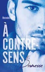 Download this eBook À contre-sens - Tome 5 - Promesse