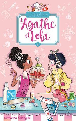 L'atelier d'Agathe et Lola. Volume 1, Soeurs de coeur