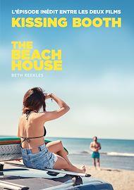 Téléchargez le livre :  The Kissing Booth - The Beach House (L'épisode inédit entre les deux films)