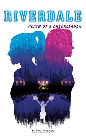 Riverdale. Volume 4, Death of a cheerleader