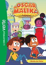 Téléchargez le livre :  Oscar et Malika 05 - L'école du futur