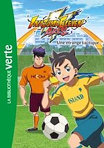 Téléchargez le livre :  Inazuma Eleven 02 - Une étrange tactique