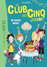 Téléchargez le livre :  Le Club des Cinq Junior 09 - Un cadeau maudit