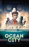 Télécharger le livre :  Ocean City - Tome 1 - Chaque seconde compte