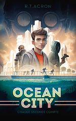 Download this eBook Ocean City - Tome 1 - Chaque seconde compte