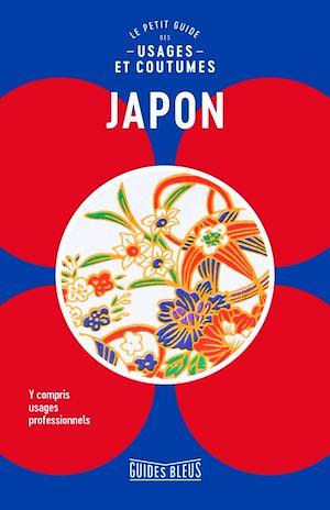 Japon : le petit guide des usages et coutumes | Norbury, Paul. Auteur