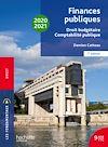 Télécharger le livre :  Les Fondamentaux Finances publiques 2020-2021, droit budgétaire et comptabilité publique