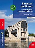 Download this eBook Les Fondamentaux Finances publiques 2020-2021, droit budgétaire et comptabilité publique