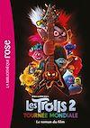 Télécharger le livre :  Trolls 2 : Tournée mondiale - Le roman du film