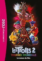 Téléchargez le livre :  Trolls 2 : Tournée mondiale - Le roman du film