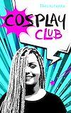 Télécharger le livre :  Cosplay Club