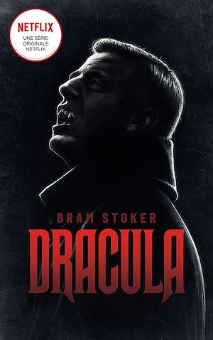 DRACULA - Le roman mythique qui a inspiré la série NETFLIX