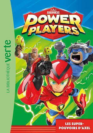 Téléchargez le livre :  Power Players 01 - Les super-pouvoirs d'Axel