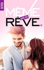 Download this eBook Même pas en rêve - tome 1