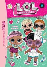 Téléchargez le livre :  L.O.L. Surprise ! 04 - La fête surprise