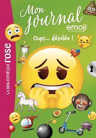 Téléchargez le livre :  Emoji TM mon journal 08 - Oups... Désolée !