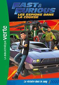 Téléchargez le livre :  Fast & Furious 01 - La victoire dans le sang