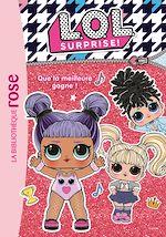 Téléchargez le livre :  L.O.L. Surprise ! 05 - Que la meilleure gagne !