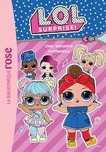 Téléchargez le livre :  L.O.L. Surprise ! 06 - Une rencontre inattendue