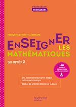 Download this eBook Profession enseignant - Enseigner les Mathématiques - Cycle 2 - ePub FXL - Ed. 2021