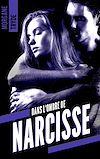 Télécharger le livre :  Dans l'ombre de Narcisse