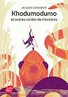 Télécharger le livre :  Khodumodumo et autres contes de monstres