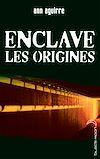 Enclave - Les origines | Aguirre, Ann