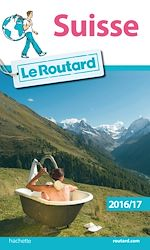 Download this eBook Guide du Routard Suisse 2016/17